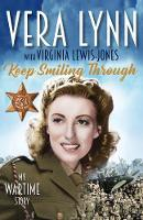 Keep Smiling Through by Dame Vera Lynn, Virginia Lewis-Jones