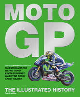 MotoGP, The Illustrated History by Michael Scott