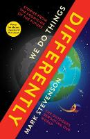 We Do Things Differently The Outsiders Rebooting Our World by Mark Stevenson