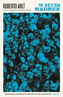 The Seven Madmen by Roberto Arlt, Roberto Bolano
