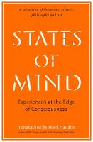 States of Mind Experiences at the Edge of Consciousness - An Anthology by Wellcome Collection, Mark Haddon