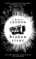 Broken River by J. Robert Lennon
