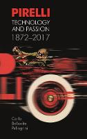Pirelli Technology and Passion 1872-2017 by Bellavite Pelligrini