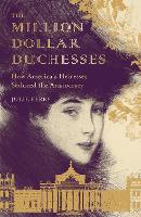 The Million Dollar Duchesses  by Julie Ferry