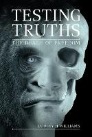 Testing Truths The Death of Freedom by Dudley Williams