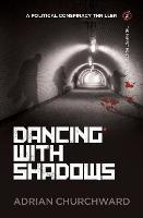 Dancing With Shadows by Adrian Churchward