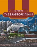 All Aboard the Bradford Train by Andrew Rishworth