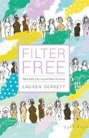 Filter Free Real Life Stories of Real Women by Lauren Derrett