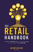 The Retail Handbook Master omnichannel best practice to attract, engage and retain customers in the digital age by Anthony Welfare
