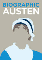 Austen Great Lives in Graphic Form by Sophie Collins