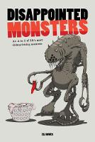 Disappointed Monsters Somewhere Someone (Or Something) Shares Your Pain by Eli Bowes