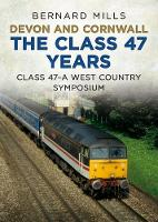 Devon and Cornwall The Class 47 Years Class 47 A West Country symposium by Bernard Mills