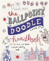 The Ballpoint Doodle Handbook A red, blue and black inspired activity book by Sarah Skeate