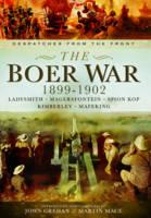 The Boer War 1899-1902 Ladysmith, Magersfontein, Spion Kop, Kimberley and Mafeking by John Grehan, Martin Mace