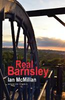 Real Barnsley by Ian McMillan