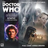 Doctor Who Main Range: 233 - Static by Jonathan Morris, Joe Kraemer, Josh Arakelian