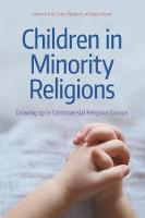 Children in Minority Religions Growing up in Controversial Religious by Liselotte Frisk, Peter Akerback, Sanja Nilsson