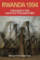 Rwanda 1994 Genocide in the Land of a Thousand Hills by Benyamin Neuberger