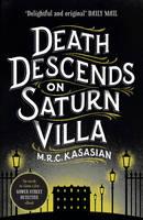 Death Descends On Saturn Villa by M. R. C. Kasasian