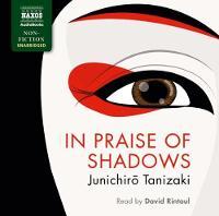 In Praise of Shadows by Jun'ichiro Tanizaki