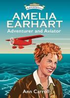 Amelia Earhart by Ann Carroll