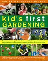 Best Ever Step-by-Step Kid's First Gardening by Jenny Hendy