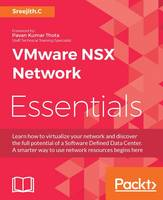 VMware NSX Network Essentials by C. Sreejith