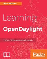 Learning OpenDaylight by Reza Toghraee