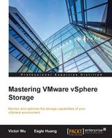 Mastering VMware vSphere Storage by Victor Wu, Eagle Huang