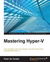 Mastering Hyper-V by Peter De Tender