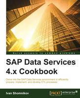 SAP Data Services 4.x Cookbook by Ivan Shomnikov
