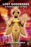 Lost Goddesses A Kaleidoscope on Porn by Giorgio Tricarico