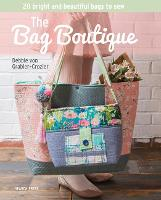 The Bag Boutique 20 Bright and Beautiful Bags to Sew by Debbie Von Grabler-Crozier
