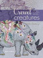 Crewel Creatures Fresh Ideas for Jacobean Embroidery by Hazel Blomkamp