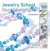 Jewelry School: Bead Stringing by Carolyn Schulz