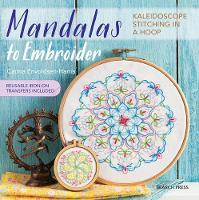 Mandalas to Embroider Kaleidoscope Stitching in a Hoop by Carina Envoldsen-Harris