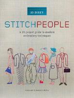 Stitch People A 20-Project Guide to Modern Embroidery Techniques by Jo Dixey, Brandon Mably