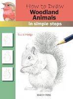 How to Draw: Woodland Animals In Simple Steps by Susie Hodge