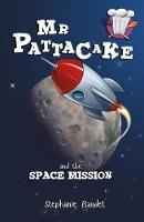 Mr Pattacake and the Space Mission by Stephanie Baudet