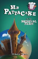 Mr Pattacake and the Medieval Feast by Stephanie Baudet