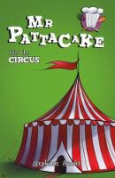 Mr Pattacake Joins the Circus by Stephanie Baudet