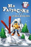 Mr Pattacake and the Skiing Mystery by Stephanie Baudet