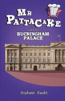 Mr Pattacake Goes to Buckingham Palace by Stephanie Baudet