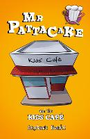 Mr Pattacake and the Kids' Cafe by Stephanie Baudet