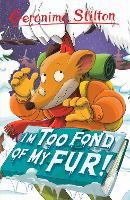 I'm Too Fond of My Fur! (Geronimo Stilton) by