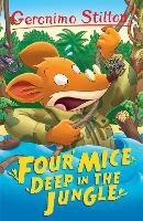 Four Mice Deep in the Jungle (Geronimo Stilton) by Geronimp Stilton