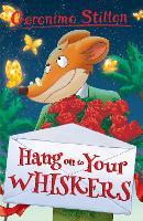 Hang onto Your Whiskers! (Geronimo Stilton) by Geronimo Stilton