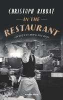 In the Restaurant Society in Four Courses by Christoph Ribbat