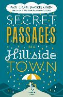 Secret Passages in a Hillside Town by Pasi Ilmari (Author) Jaaskelainen