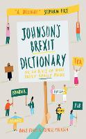Johnson's Brexit Dictionary Or an A to Z of What Brexit Really Means by Harry Eyres, George Myerson